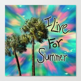 I Live For Summer Canvas Print