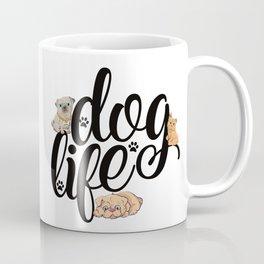 Dog Life Bulldog Pug Mops Coffee Mug