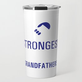 Strongest Men are Grandfathers Uplifting T-shirt Travel Mug