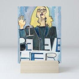 I Believe Her Mini Art Print
