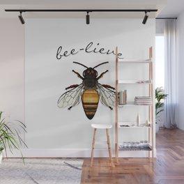 Bee-lieve Wall Mural