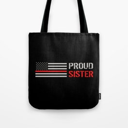Firefighter: Proud Sister (Thin Red Line) Tote Bag