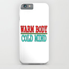 """""""Warm Body Cold Mind"""" tee design. Makes an awesome and unique tee design that is perfect for gifts!  iPhone Case"""