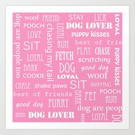 Dog Lovers White Typography on a Pink Background Art Print