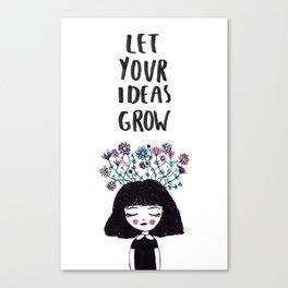 Let Your Ideas Grow Canvas Print