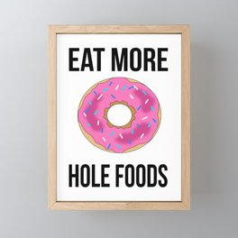 Eat More Hole Foods Framed Mini Art Print