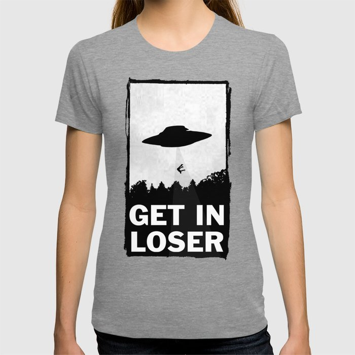 Get In Loser T-shirt