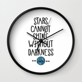 Stars Cannot Shine Without Darkness. Wall Clock