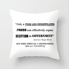 Only a free and unrestrained PRESS can effectively expose deception in GOVERNMENT Throw Pillow