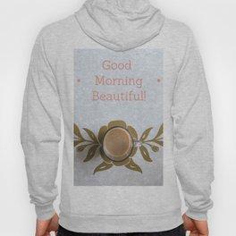 Good Morning Beautiful Hoody