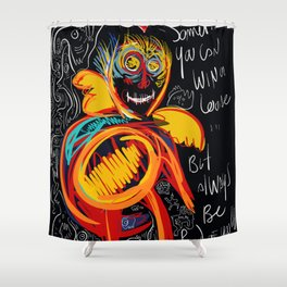 Always be proud of you street art graffiti Shower Curtain