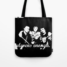 Elevens Enough black and white Tote Bag