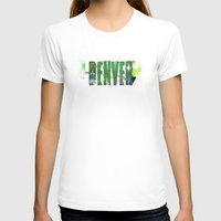 denver T-shirts featuring Denver by Tonya Doughty