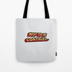 Not To Be Continued... Tote Bag