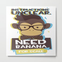 NEED BANANA Metal Print