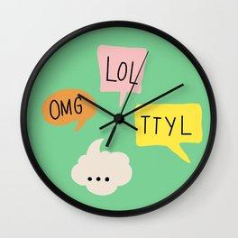 LOL, OMG,TTYL ... Wall Clock
