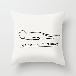 Nope, Not Today Throw Pillow