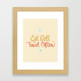 Eat Well, Travel Often Framed Art Print