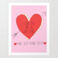 I Love You Like A Love Song  Art Print