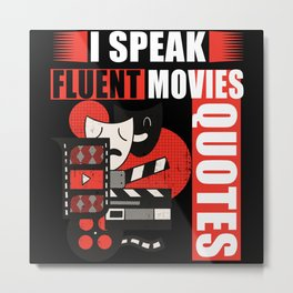 Movie, Quote Movie Fan Cool Sayings Metal Print