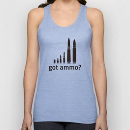 Got Ammo? T-Shirt Guns and Bullets Funny Military Tee Unisex Tank Top