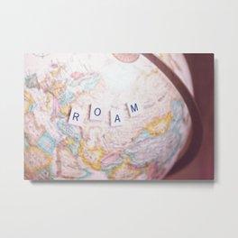 Roam the World Metal Print