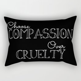 Compassion Over Cruelty Rectangular Pillow