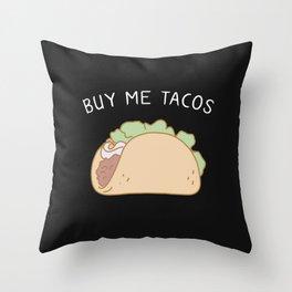 Buy Me Tacos Throw Pillow