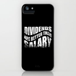 Dividends Are Better Than Salary Broker iPhone Case