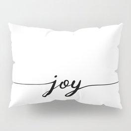 joy calligraphy line Pillow Sham