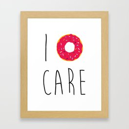 I Donut Care Funny Quote Framed Art Print
