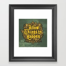 Allow Things to Happen Framed Art Print