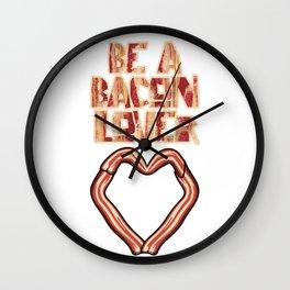 Be a Bacon Lover Wall Clock