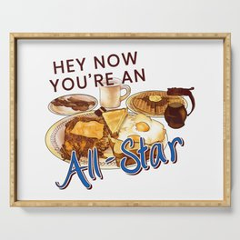 Hey Now, You're an All Star Serving Tray