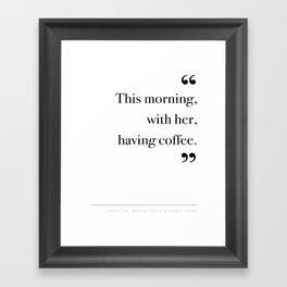 With her, having coffee Framed Art Print