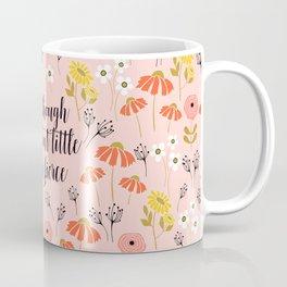 And though she be but little she is fierce (MFP5) Coffee Mug