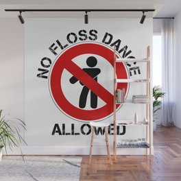 No Floss Dance Allowed Floss Ban Anti Flossing Fun Wall Mural
