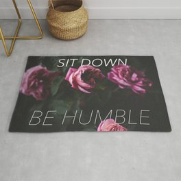 sit down be humble in roses Rug