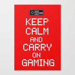 Keep Calm And Carry On Gaming Canvas Print