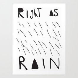 Right as Rain Art Print