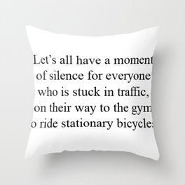 Moment of silence Throw Pillow