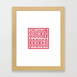 Stuck Not Broken Red on White Framed Art Print