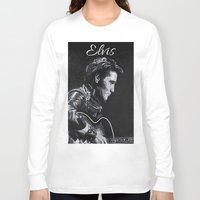 elvis Long Sleeve T-shirts featuring Elvis by JeleataNicole