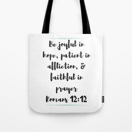 Romans 12:12 Tote Bag