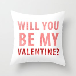 will you be my valentine? new hot love valentines day 14feb love cute words art design Throw Pillow