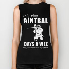 I only paintball 3 days a week today yesterday tomorrow t-shirt Biker Tank