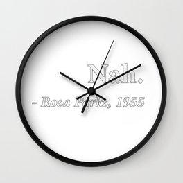 Nah Rosa Parks Quote Wall Clock