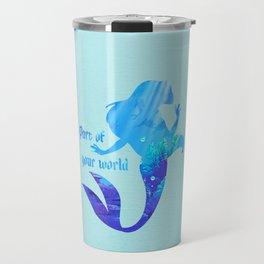 Part of your world - Ariel Travel Mug