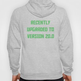 Recently Upgraded To Version 20.0 Funny 20th Birthday Hoody