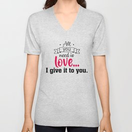 All you need is Unisex V-Neck
